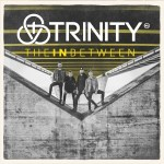 Trinity – The In Between