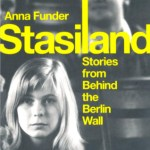 Anna Funder – Stasiland : Stories from Behind the Berlin Wall