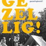 Petra Vethman – Gezellig! Hoe typisch Nederlands is gezelligheid