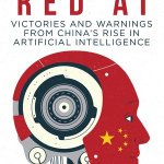 Nina Xiang – Red AI: Victories and Warnings From China's Rise In Artificial Intelligence