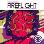 Fireflight – Who We Are The Head and The Heart
