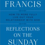 Pope Francis – Reflections on the Sunday Gospel : How to More Fully Live Out Your Relationship with God