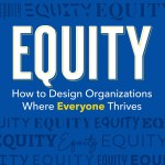 Minal Bopaiah – Equity: How to Design Organizations Where Everyone Thrives