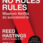 Reed Hastings & Erin Meyer – No Rules Rules: Waarom Netflix zo succesvol is