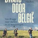 Arnout Hauben – Dwars door België. Van Brugge naar Aarlen in 23 wandelingen