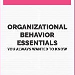 Vibrant Publishers – Organizational Behavior Essentials You Always Wanted To Know