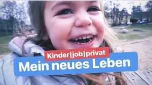 Kinder / Job / Privat - Mein neues Leben