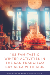 Winter Holiday Activities in San Francisco Bay Area with Kids - 102 Fam-Tastic List