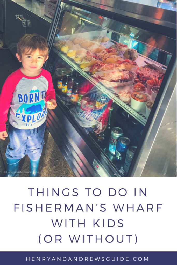 Morning in Fisherman's Wharf with Kids | Fisherman's Wharf in San Francisco with Kids | Henry and Andrew's Guide