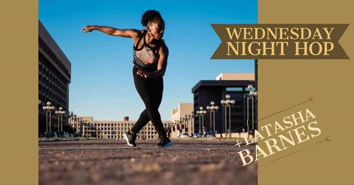 Wednesday Night Hop & Workshop with Latasha Barnes 30/10