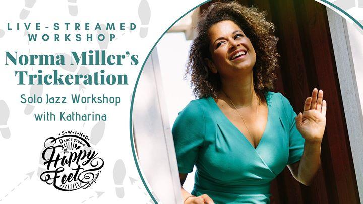 Norma Miller's Trickeration – Jazz with Katharina [LiveStreamed]