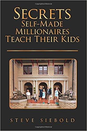 Book cover for Secrets self made millionaires teach their kids by steve siebold