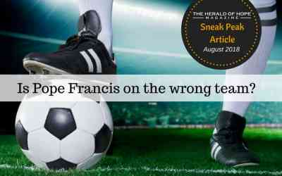 Is Pope Francis on the Wrong Team?