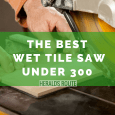 best wet tile saw under 300