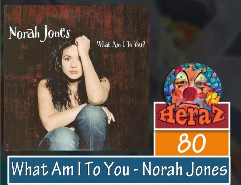 What Am I To You – Norah Jones (bass)