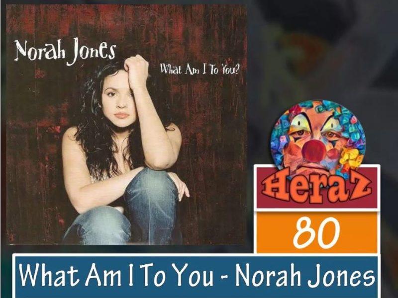 What Am I To You – Norah Jones (bass)