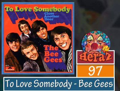 To Love Somebody – The Bee Gees (bass)