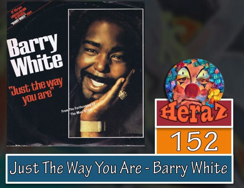 Just The Way You Are – Barry White (bass)