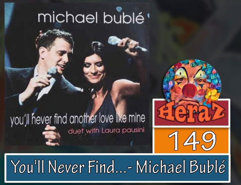 You'll Never Find Another Love Like Mine – Michael Bublé & Laura Pausini (bass)