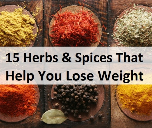 Herbs And Spices That Help You Lose Weight