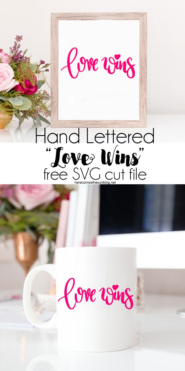 Download Love Wins Cut File - Free SVG | Here Comes The Sun