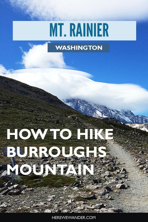 How to hike Burroughs Mountain Trail