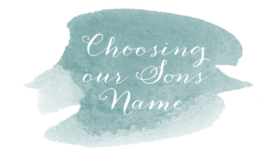 Choosing our Sons Name 2 on The Sentimental Mama