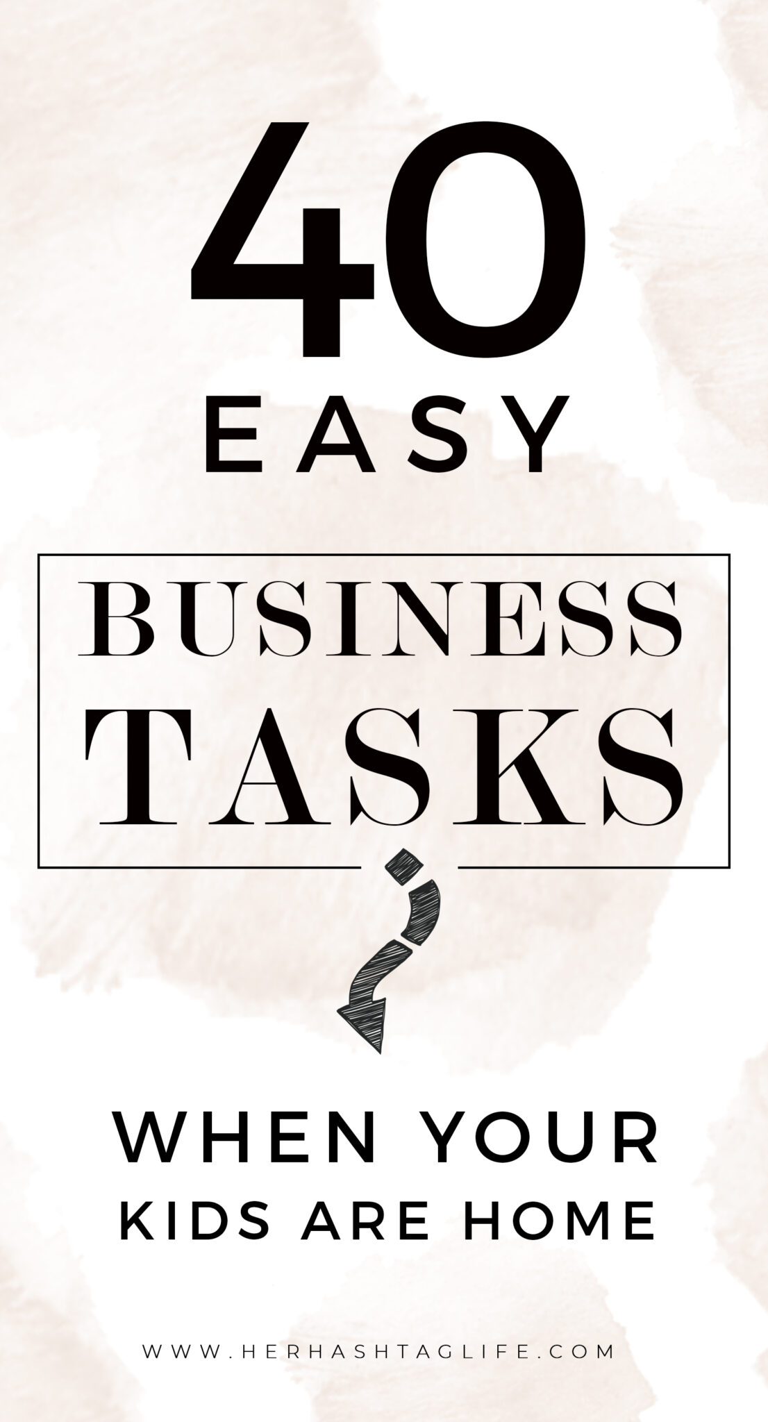 Business Tasks to do when your kids are home