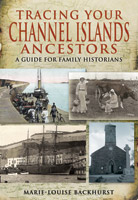 Tracing Your Channel Islands Ancestors - A Guide for Family Historians