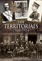 The Territorials 1908-1914 - A Guide for Military and Family Historians