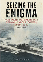 Seizing the Enigma - The Race to Break the German U-Boat Codes, 1933-1945