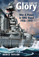 The End of Glory - War & Peace in HMS Hood 1916-1941