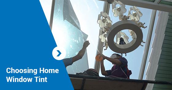 Choosing Home Window Tint