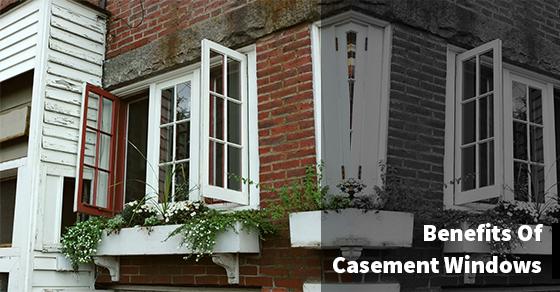 Casement Windows Benefits