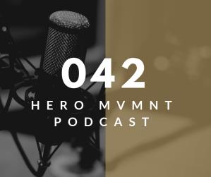 HERO Podcast 2019 Episode 042