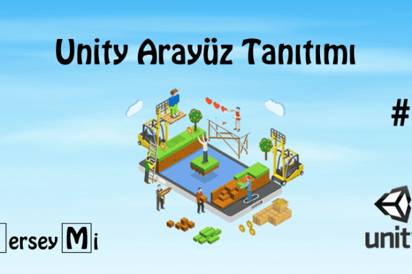Unity 2D Oyun Tasarımı Ders1 | Unity Arayüz Tanıtımı