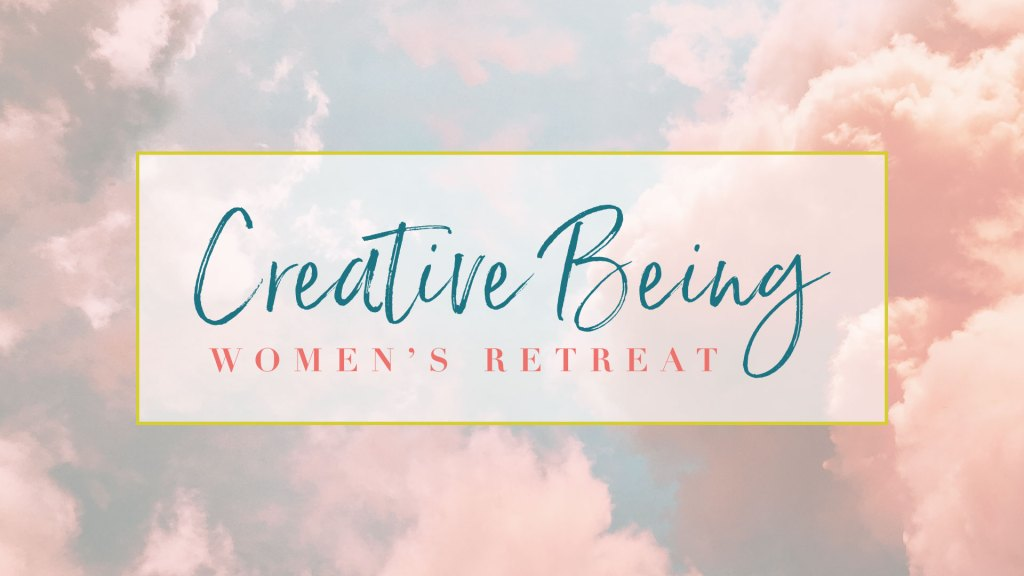 Creative Being Women's Retreat.