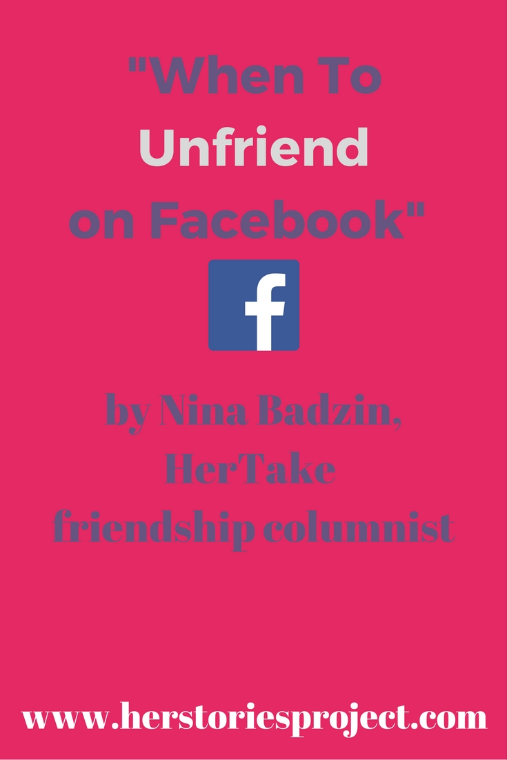 When to Unfriend on Facebook - The HerStories Project