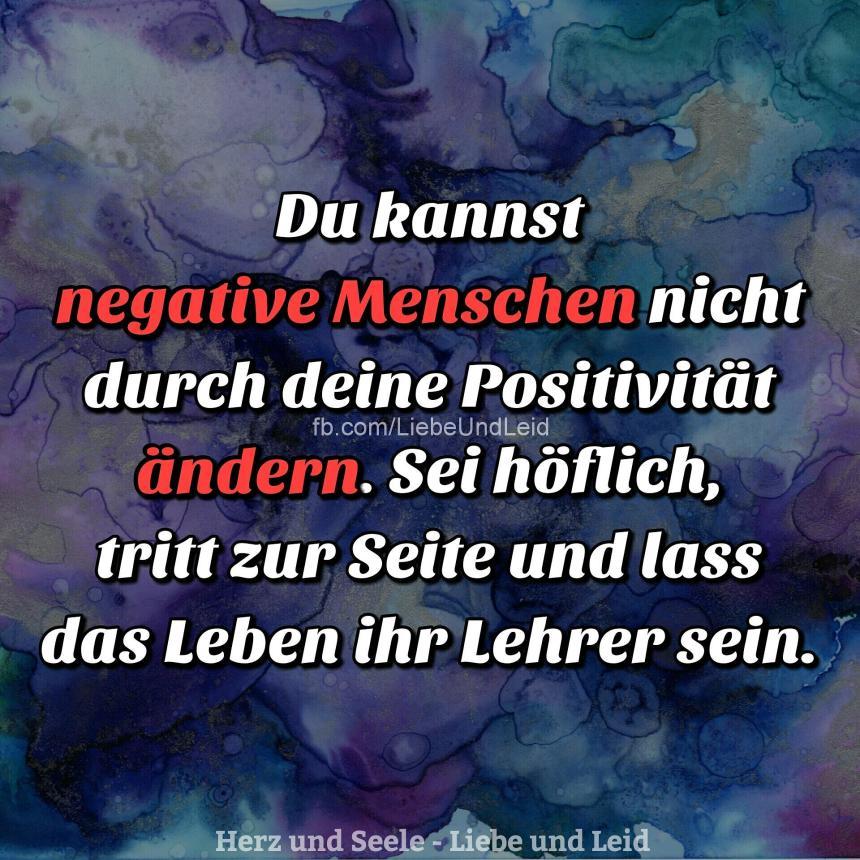 Du kannst negative Menschen...
