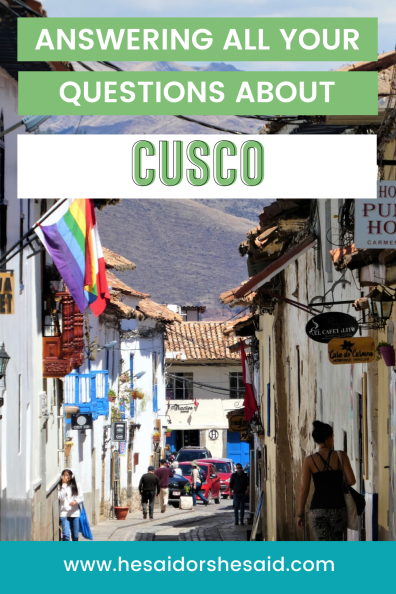 Answering all your questions about Cusco by hesaidorshesaid