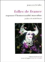 folles-de-france-repenser-lhomosexualite-masculine-jean-yves-le-talec-editions-la-decouverte
