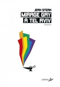 mirage gay à tel aviv enquête jean stern édition libertalia 2017 pinkwashing israël