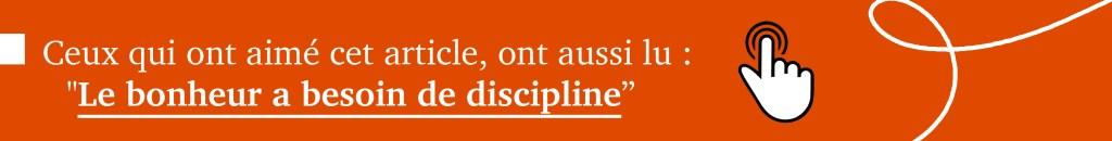 """Ceux qui ont aimé cet article ont aussi lu """"Le bonheur a besoin de discipline"""""""