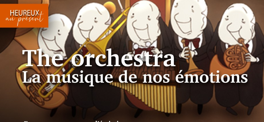 the orchestra de nos émotions