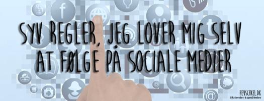 Syv regler for sociale medier