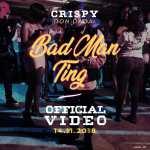 Crispy - Bad Man Ting