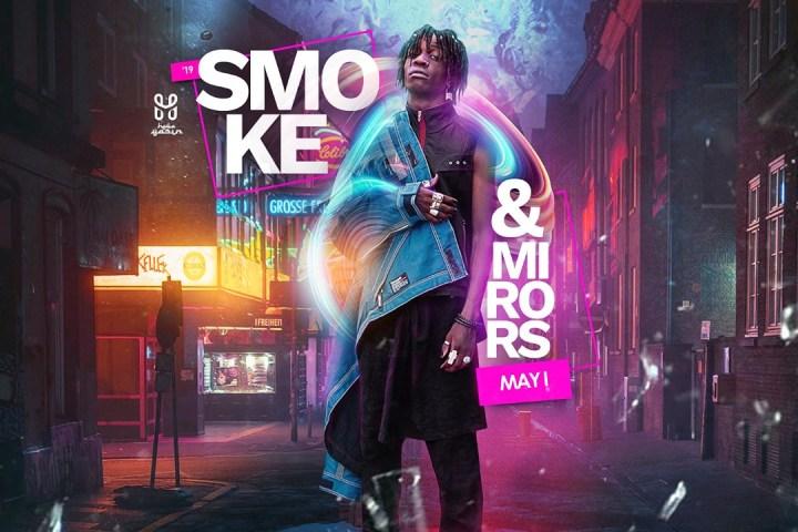 Smoke x Mirrors '19|05: I
