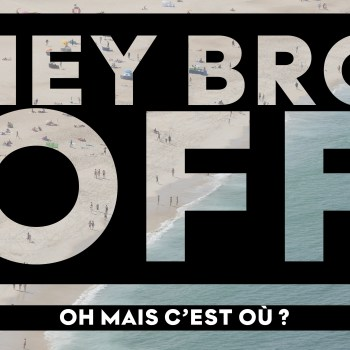 Hey Bro Off - Devinette