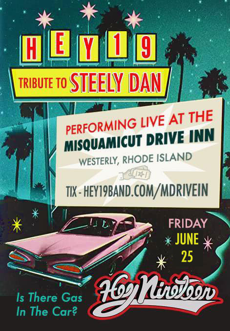 FRI. SEPT 25 – Hey Nineteen at Misquamicut Drive In, Westerly, RI CLICK HERE FOR MORE INFO AND PURCHASE TICKETS: https://www.hey19band.com/mdrivein/