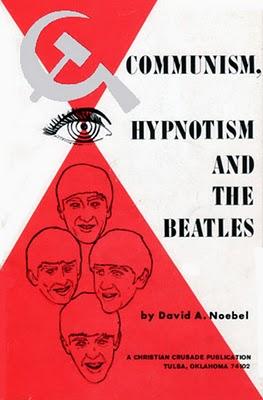 Communism, Hypnotism, and the Beatles, by David Noebel